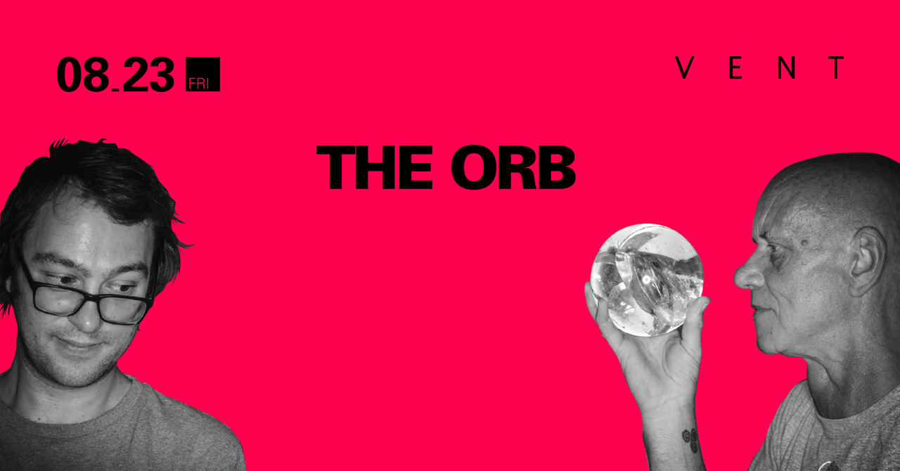 THE ORB_NO SOUNDS ARE OUT OF BOUNDS_VENT_2019