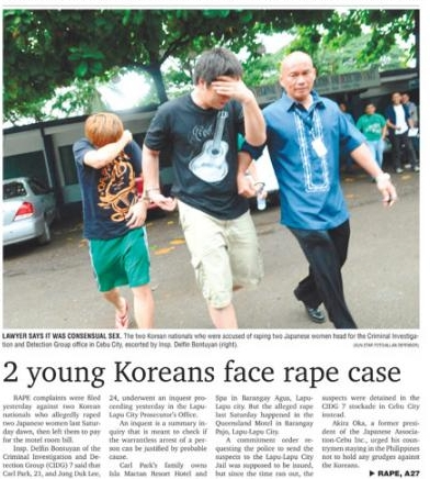 2012年にセブ島で、韓国人の男2人が日本人女子大生2人を強姦した。日本人女子大生の肛門は裂傷で血みどろになり、瀕死の状態で発見された