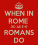 when-in-rome-do-as-the-romans-do-1.png