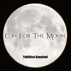 yukihisa_kanatani-cry_for_the_moon2.jpg
