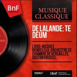 De Lalande Te Deum (Mono Version)