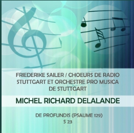Friederike Sailer Stuttgart Radio Choir and Stuttgart Musical Orchestra play Michel Richard Delalande