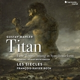 マーラー 交響曲第1番「巨人」1893年版 フランソワ=グザヴィエ・ロト&レ・シエクル HM
