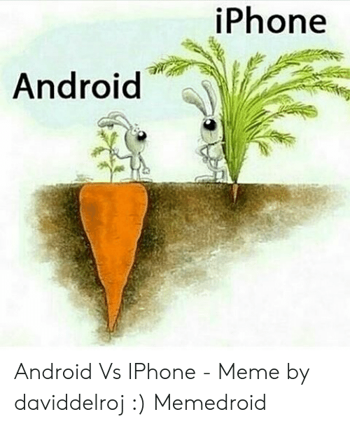 iphone-android-android-vs-iphone-meme-by-daviddelroj-48943311.png
